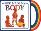God's Gifts to Me: God Made My Body, Mini Board Book