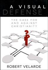A Visual Defense: The Case for and Against Christianity