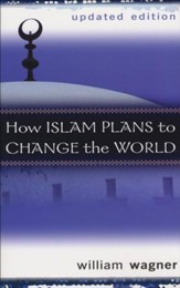 How Islam Plans to Change the World, Updated Edition