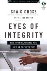 Eyes of Integrity: Living Free in a World of Sexual Temptation - eBook