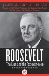 Roosevelt: The Lion and the Fox: 1882-1940 - eBook