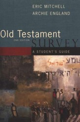 Old Testament Survey: Second Edition, A Students Guide