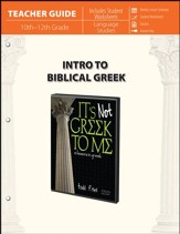 Intro to Biblical Greek - Teacher Guide: It's Not Greek to Me: 10 Lessons in Greek