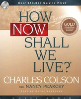 How Now Shall We Live - Audiobook on CD