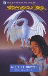 The White Dragon Of Sharnu, Daystar Voyages Series #9