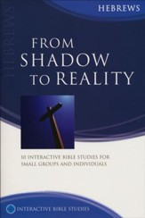 From Shadow To Reality (Hebrews)