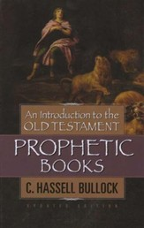 An Introduction to the Old Testament Prophetic Books, Updated Edition