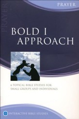 Bold I Approach (Prayer)