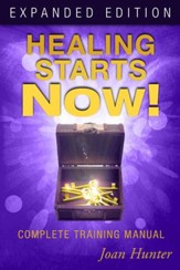 Healing Starts Now! Complete Training Manual,  Expanded Edition