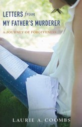 Letters from My Father's Murderer: A Journey of Forgiveness