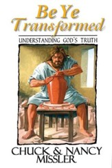 Be Ye Transformed: Understanding God's Truth - eBook