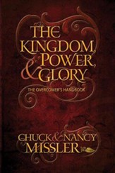 The Kingdom Power and Glory: The Overcomers Hand Book - eBook