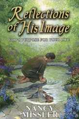 Reflections of His Image: God's Purpose for Your Life - eBook