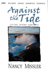 Against The Tide: Getting Beyond Ourselves - eBook