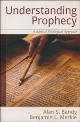 Understanding Prophecy: A Biblical-Theological Approach