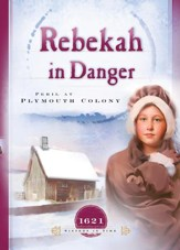 Rebekah in Danger: Peril at Plymouth Colony - eBook