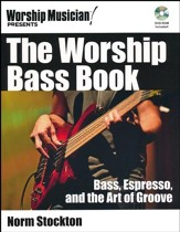 The Worship Bass Book: Bass, Espresso, and the Art of Groover - Book/DVD-ROM