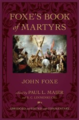Foxe's Book of Martyrs (Edited with Commentary)