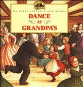 Dance at Grandpa's,  My First Little  House Books