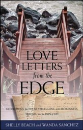 Love Letters from the Edge: Meditations for Those Struggling with Brokenness, Trauma and the Pain of Life