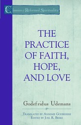 The Practice of True Faith, Hope, and Love - eBook