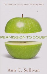 Permission to Doubt: One Woman's Journey into a Thinking Faith