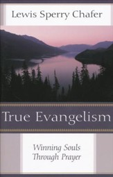 True Evangelism: Winning Souls Through Prayer