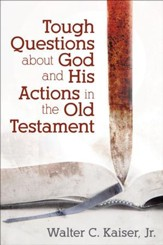 Tough Questions about God and His Actions in the Old Testament