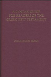 A Syntax Guide for Readers of the Greek New Testament