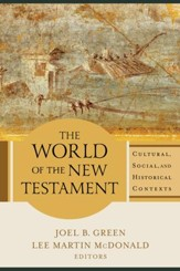 World of the New Testament, The: Cultural, Social, and Historical Contexts - eBook