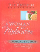 A Woman of Moderation, Dee Brestin Bible Study Series
