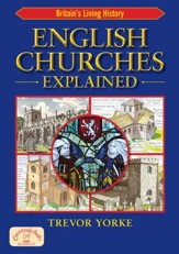English Churches Explained: Britain's Living History - eBook