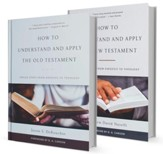 How to Understand and Apply the Old Testament How to Understand and Apply the New Testament - 2 Pack