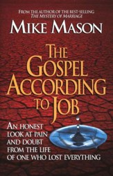 The Gospel According to Job: An Honest Look at Pain and Doubt