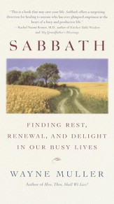Sabbath: Finding Rest, Renewal, and Delight in Our Busy Lives - eBook