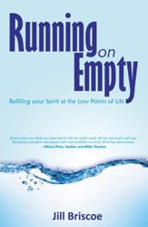 Running on Empty: Refilling Your Spirit at the Low Points of Life - eBook