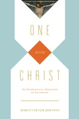 One with Christ: An Evangelical Theology of Salvation - eBook