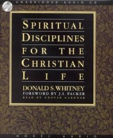 Spiritual Disciplines for the Christian Life - Unabridged Audiobook on CD