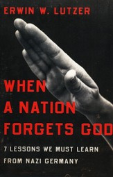 When a Nation Forgets God: 7 Lessons We Must Learn from Nazi Germany - Slightly Imperfect
