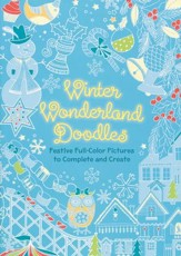 Winter Wonderland Doodles: Amazing Full-Color Pictures to Complete and Create