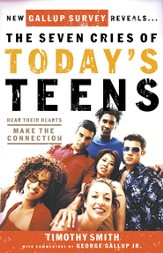The Seven Cries of Today's Teens: Hearing Their Hearts; Making the Connection - eBook
