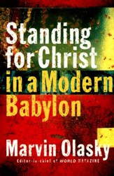 Standing for Christ in a Modern Babylon
