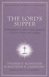 The Lord's Supper: Remembering and Proclaiming Christ Until He Comes - Slightly Imperfect