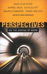 Perspectives on the Ending of Mark: 4 Views