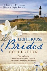 The Lighthouse Brides Collection: 6 Romances Develop at Historic Light Stations - eBook