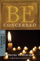 Be Concerned (Minor Prophets): Making a Difference in Your Lifetime - eBook