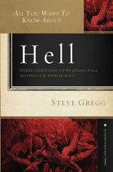 All You Want to Know About Hell: Three Christian Views of God?s Final Solution to the Problem of Sin - eBook