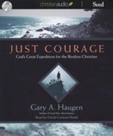 Just Courage: God's Great Explanation for the Restless Christian - Unabridged Audiobook on CD