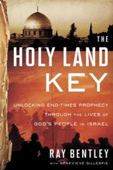 The Holy Land Key: Unlocking End-Times Prophecy Through the Lives of God's People in Israel - eBook