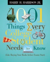 1001 Things Every College Student Needs to Know: (Like Buying Your Books Before Exams Start) - eBook